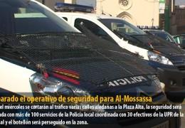 Preparado el operativo de seguridad para Al-Mossassa