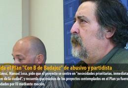 """IU tilda el Plan """"Con B de Badajoz"""" de abusivo y partidista"""