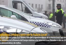 «El ciudadano colabora poco con la Policía Local»