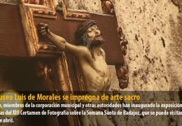 El Museo Luis de Morales se impregna de arte sacro