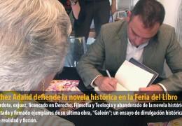 Sánchez Adalid defiende la novela histórica en la Feria del Libro