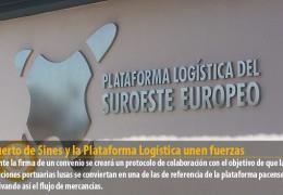 El Puerto de Sines y la Plataforma Logística unen fuerzas