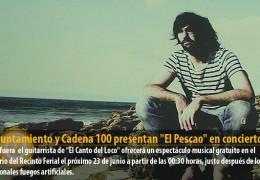 El Ayuntamiento y Cadena 100 presentan «El Pescao» en concierto