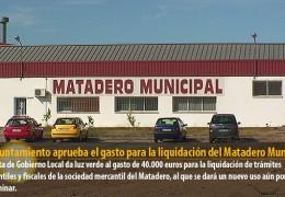 El Ayuntamiento aprueba el gasto para la liquidación del Matadero Municipal