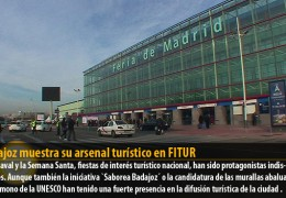 Badajoz muestra su arsenal turístico en FITUR