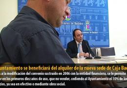 El Ayuntamiento se beneficiará del alquiler de la nueva sede de Caja Badajoz