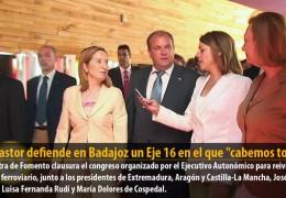 Ana Pastor defiende en Badajoz un Eje 16 en el que «cabemos todos»
