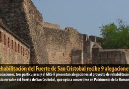 La rehabilitación del Fuerte de San Cristobal recibe 9 alegaciones