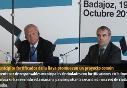 Los municipios fortificados de la Raya promueven un proyecto común