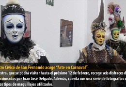 """El Centro Cívico de San Fernando acoge """"Arte en Carnaval"""""""