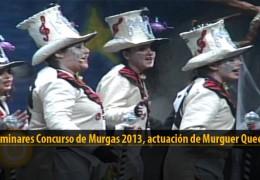 Actuación  de Murguer Queen (Preliminares 2013)