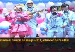 Actuación  de Pa 4 Días (Preliminares 2013)