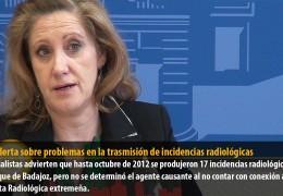 Rufo alerta sobre problemas en la trasmisión de incidencias radiológicas
