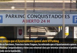 Fragoso reitera que el Ayuntamiento quiere abrir el Parking