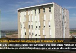 Los socialistas demandan más atención para  la barriada 'La Pilara'