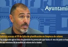 Los socialistas acusan al PP de falta de planificación en limpieza de solares