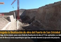Prorrogada la finalización de obra del Fuerte de San Cristobal