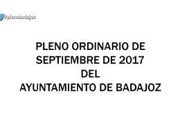 Pleno ordinario de septiembre de 2017 del Ayuntamiento de Badajoz