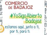 El Ayuntamiento pone en marcha la campaña #YoSigoAbiertoBadajoz