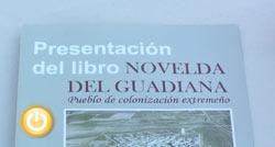 """Presentación del libro """"Novelda del Guadiana, pueblo de colonización extremeño"""""""