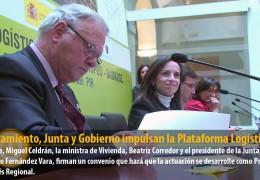 Ayuntamiento, Junta y Gobierno firman un acuerdo para impulsar la Plataforma Logística