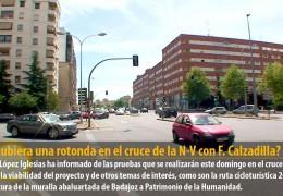 ¿Y si hubiera una rotonda en el cruce de la N-V con Fernando Calzadilla?