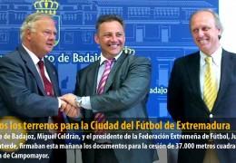 Cedidos los terrenos para la Ciudad del Fútbol de Extremadura