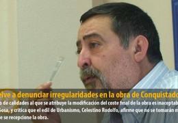 IU vuelve a denunciar irregularidades en la obra de Conquistadores