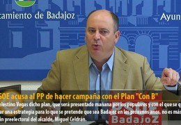 """EL PSOE acusa al PP de hacer campaña con el Plan """"Con B"""""""