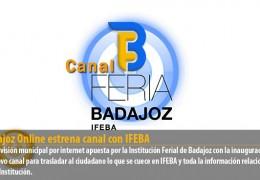 Badajoz Online estrena canal con IFEBA