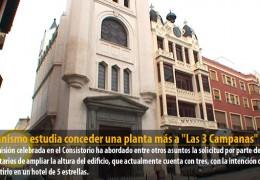 """Urbanismo estudia conceder una planta más a """"Las 3 Campanas"""""""