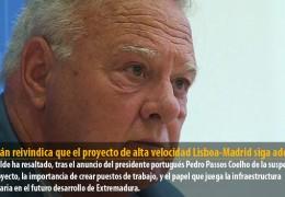 Celdrán reivindica que el proyecto de alta velocidad Lisboa-Madrid siga adelante