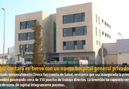 Badajoz contará en breve con un nuevo hospital general privado
