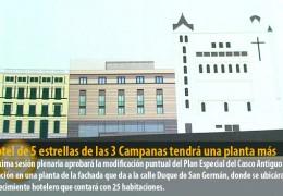 El hotel de 5 estrellas de las 3 Campanas tendrá una planta más