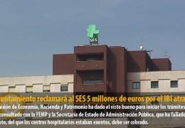 El Ayuntamiento reclamará al SES 5 millones de euros por el IBI atrasado