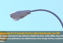 Badajoz acogerá la V Jornada Técnica sobre Iluminación con LED