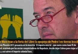 Javier Moro trae a la Feria del Libro la epopeya de Pedro I en tierras brasileñas