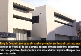El Parking de Conquistadores no abrirá si el promotor no firma el contrato modificado