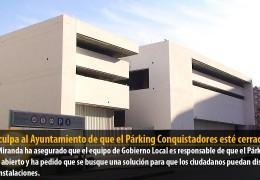 PSOE culpa al Ayuntamiento de que el Párking Conquistadores esté cerrado