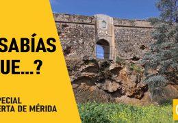 Sabías que?… Especial Puerta de Mérida