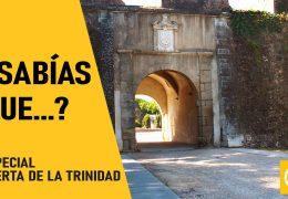 Sabías que?… Especial Puerta de la Trinidad